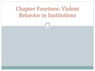 Chapter Fourteen: Violent Behavior in Institutions