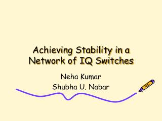 Achieving Stability in a Network of IQ Switches
