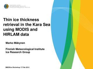 Thin ice thickness retrieval in the Kara Sea using MODIS and HIRLAM data