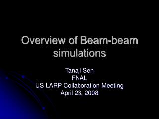 Overview of Beam-beam simulations