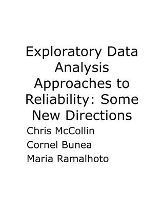 Exploratory Data Analysis Approaches to Reliability: Some New Directions
