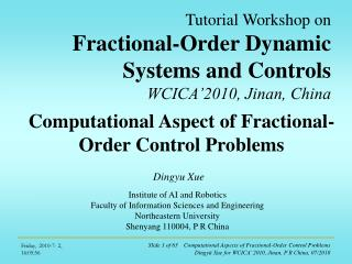 Tutorial Workshop on Fractional-Order Dynamic Systems and Controls WCICA'2010, Jinan, China