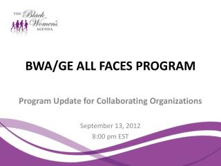 BWA/GE ALL FACES PROGRAM