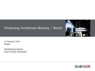 Financing incentives Norway - Brazil