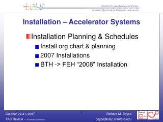 Installation – Accelerator Systems