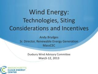 Wind Energy:  Technologies, Siting Considerations and Incentives
