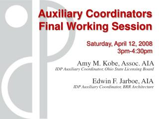 Auxiliary Coordinators Final Working Session Saturday, April 12, 2008 3pm-4:30pm