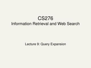 CS276 Information Retrieval and Web Search
