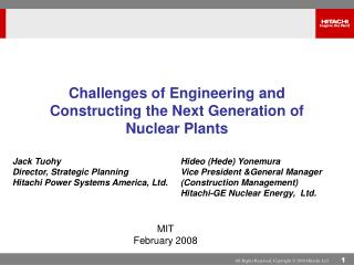Challenges of Engineering and Constructing the Next Generation of Nuclear Plants