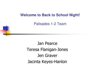 Welcome to Back to School Night! Palisades 1-2 Team