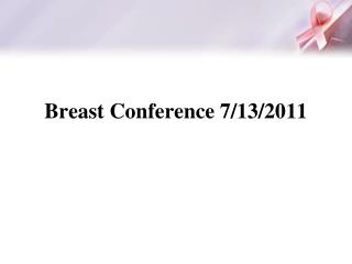 Breast Conference 7/13/2011