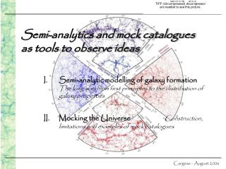 Semi-analytics and mock catalogues  as tools to observe ideas