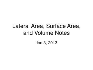 Lateral Area, Surface Area, and Volume Notes