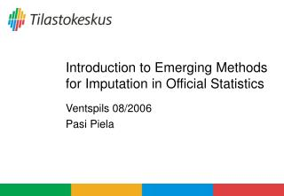 Introduction to Emerging Methods for Imputation in Official Statistics