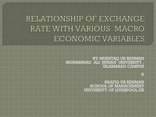 RELATIONSHIP OF EXCHANGE RATE  WITH VARIOUS   MACRO ECONOMIC VARIABLES