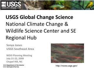 USGS Global Change Science National Climate Change & Wildlife Science Center and SE Regional Hub