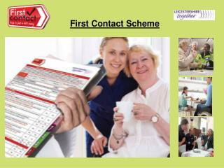 First Contact Scheme