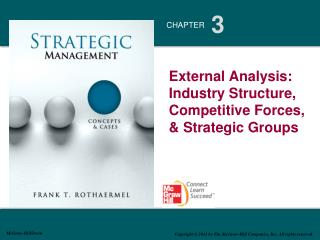 External Analysis: Industry Structure, Competitive Forces,    &  Strategic Groups