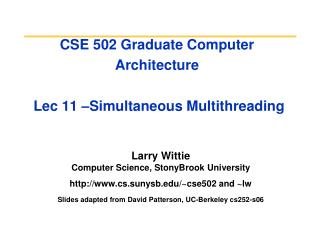 CSE 502 Graduate Computer Architecture  Lec 11 –Simultaneous Multithreading
