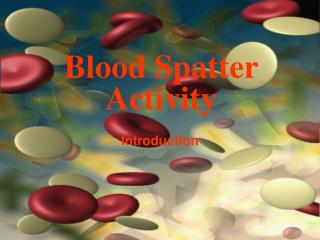 Blood Spatter Activity