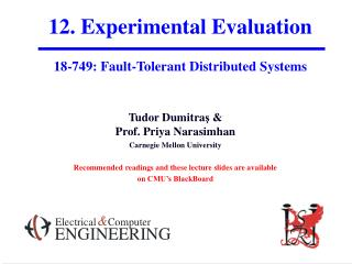 12. Experimental Evaluation 18-749: Fault-Tolerant Distributed Systems