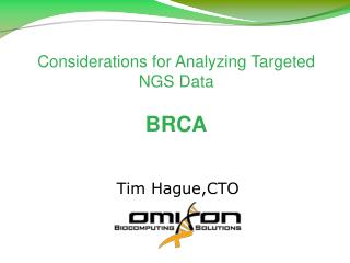 Considerations for Analyzing Targeted NGS Data BRCA