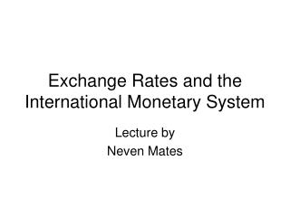 Exchange Rates and the International Monetary System