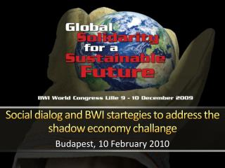 Social dialog and BWI startegies to address the shadow economy challange
