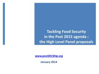 Tackling Food Security  in the Post 2015 agenda :  the High Level Panel proposals
