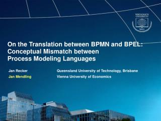 On the Translation between BPMN and BPEL: Conceptual Mismatch between  Process Modeling Languages