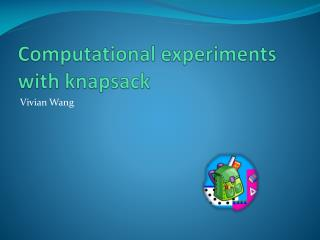 Computational experiments  with knapsack