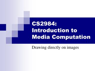 CS2984: Introduction to Media Computation
