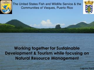 Working together for Sustainable Development & Tourism while focusing on Natural Resource Management
