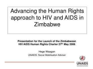 Advancing the Human Rights approach to HIV and AIDS in Zimbabwe