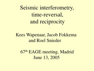 Seismic interferometry,             time-reversal,            and reciprocity