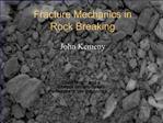 Fracture Mechanics in  Rock Breaking