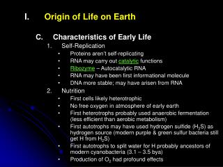 Origin of Life on Earth Characteristics of Early Life Self-Replication