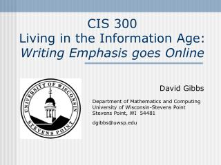 CIS 300  Living in the Information Age:  Writing Emphasis goes Online