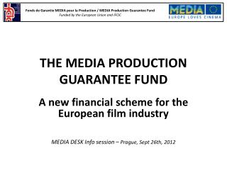 THE MEDIA PRODUCTION GUARANTEE FUND
