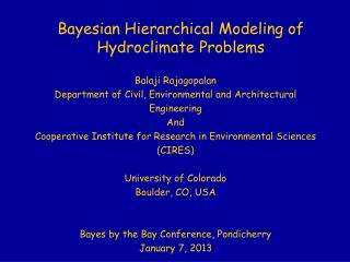 Bayesian Hierarchical Modeling of Hydroclimate Problems
