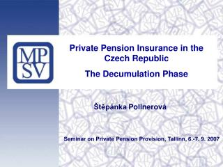 Private Pension Insurance in the Czech Republic The Decumulation Phase
