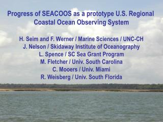 Progress of SEACOOS as a prototype U.S. Regional  Coastal Ocean Observing System