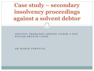 Case study – secondary insolvency proceedings against a solvent debtor