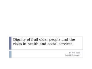 Dignity of frail older people and the risks in health and social services