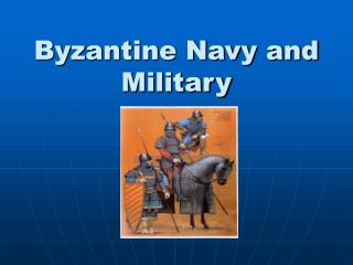 Byzantine Navy and Military