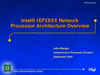 Intel® IXP2XXX Network Processor Architecture Overview