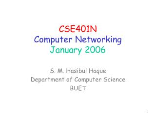 CSE401N Computer Networking January 2006