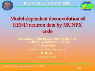 Model-dependent deconvolution of HEND neutron data by MCNPX code