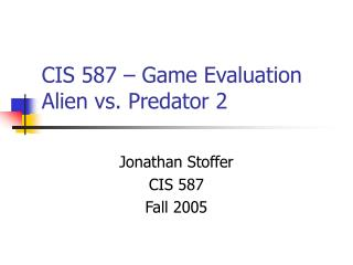 CIS 587 – Game Evaluation Alien vs. Predator 2