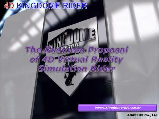 The Business Proposal  of 4D Virtual Reality Simulation Rider
